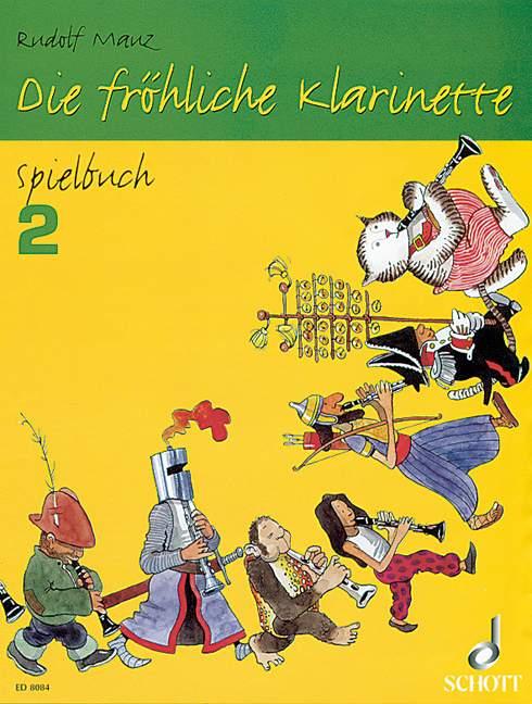 Die fröhliche Klarinette Band 2 - Spielbuch: für Klarinette und Klavier sowie für 2-3 Klarinetten