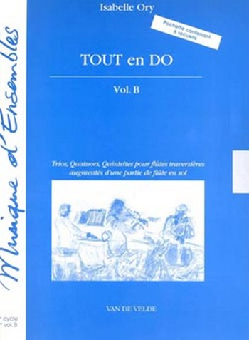 TOUT EN DO VOL.1B: POUR 3-5 FLUTES (FL EN SOL AD LIB)