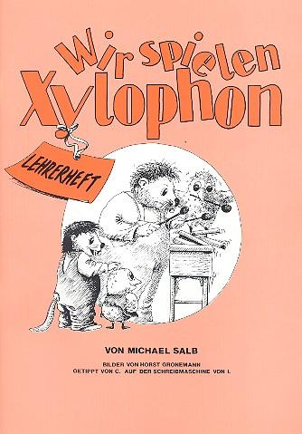 Wir spielen Xylophon: Lehrerheft Gronemann, Horst, Illustration