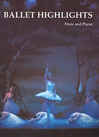 - Ballet Highlights : for flute and piano