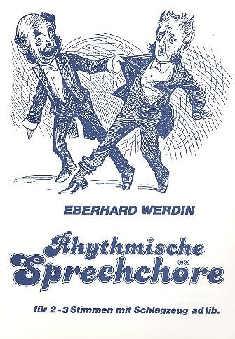Rhythmische Sprechchöre: für 2-3 Stimmen mit Schlagzeug ad lib.