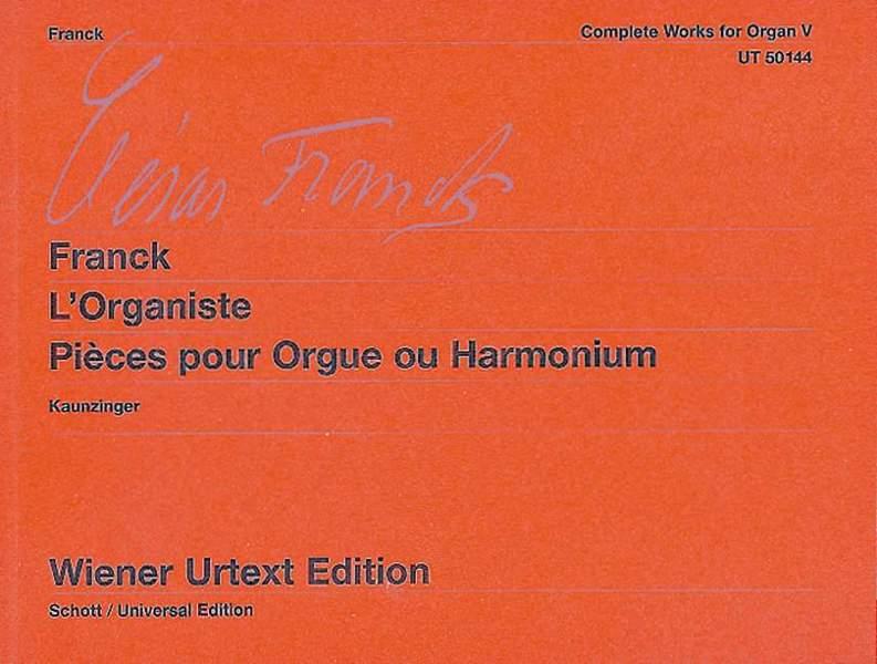 Franck, César - L'Organiste : Pièces pour orgue ou