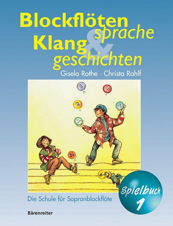 Blockflötensprache und Klanggeschichten Spielbuch 1: für 1-2 Sopranblockflöten