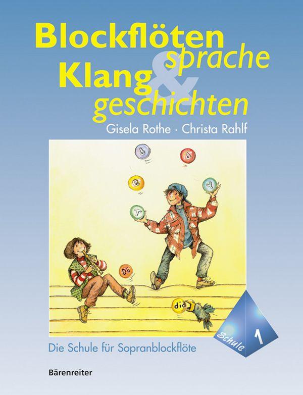 Blockflötensprache und Klanggeschichten Band 1: Schule für Sopranblockflöte