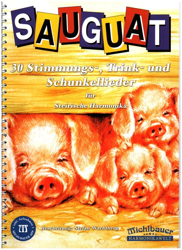 Sauguat: Stimmung-,Trink-und Schunkellieder in Griffschrift-