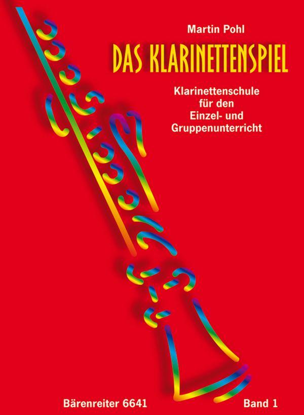 Das Klarinettenspiel Band 1: Klarinettenschule für den Einzel-