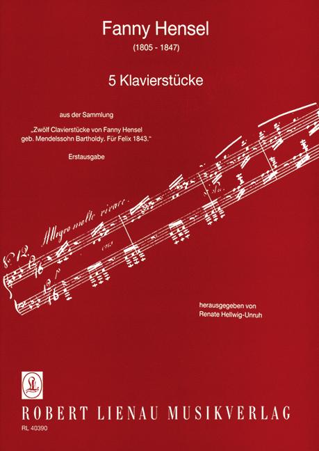 Hensel, Fanny (Mendelssohn) - 5 Klavierstücke aus der Sammlung