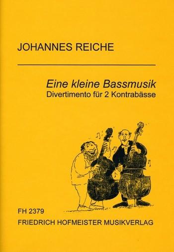 Reiche, Johannes - Eine kleine Bassmusik : für 2 Kontrabässe
