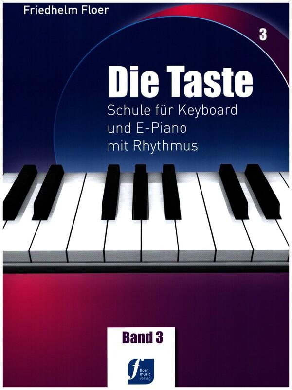 Die Taste Band 3: Schule für Keyboard und E-Piano mit Rhythmus
