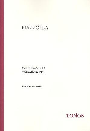 Piazzolla, Astor - Preludio Nr.1 : für Violine