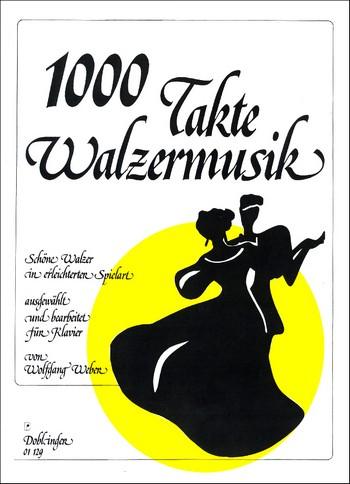 1000 Takte Walzermusik: Schöne Walzer in erleichterter
