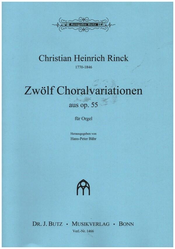 12 Choralvariationen aus opus.55: für Orgel