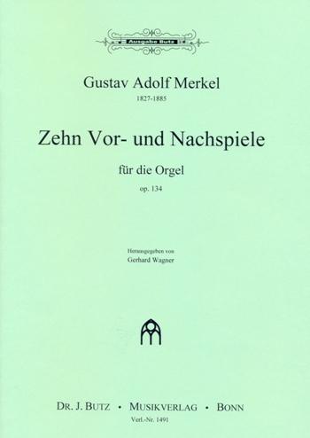 10 Vor- und Nachspiele opus.134: für Orgel