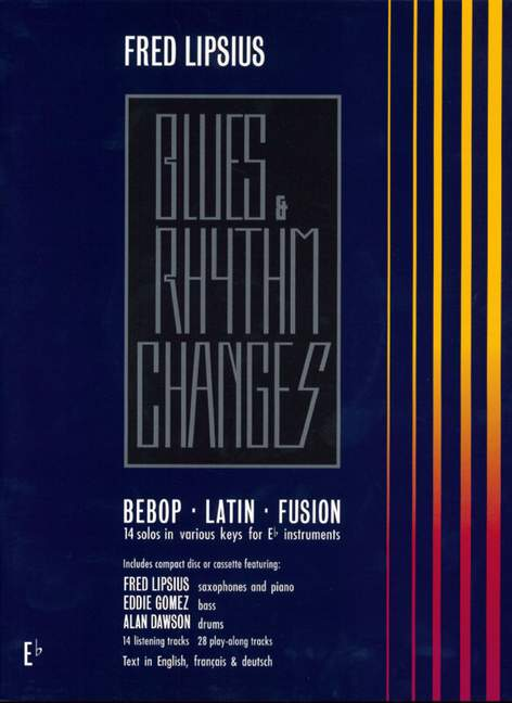 Blues and Rhythm Changes (+CD): 14 solos in various keys for Eb instruments