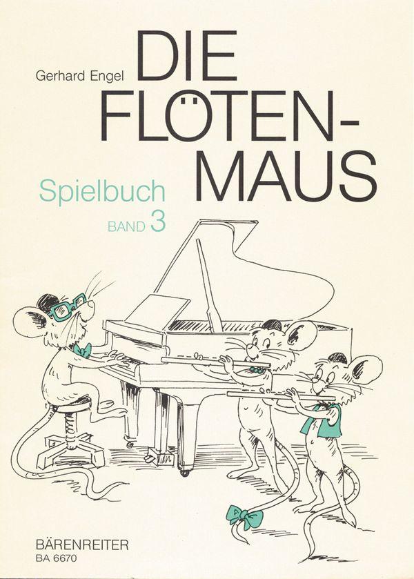Engel, Gerhard - Die Flötenmaus : Spielbuch Band 3