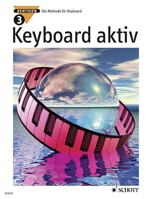 Benthien, Axel - Keyboard aktiv Band 3 :