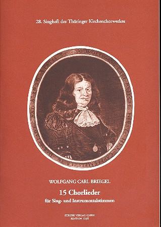 Briegel, Wolfgang Carl - 15 Chorlieder : für Sing- und