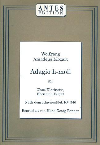 Adagio h-Moll nach dem Klavierstück KV540: für Oboe, Klarinette, Horn und