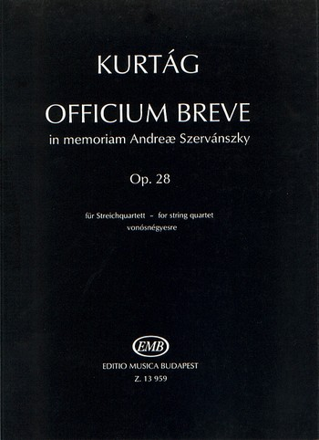 Kurtag, György - Officium breve in memoriam Andreae Szervanszky op.28 :