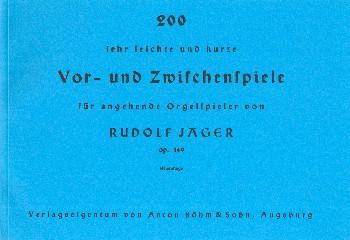 200 sehr leichte und kurze Vor- und Zwischenspiele opus.149 für