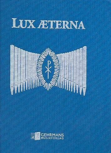 Lux Aeterna: Orgelmusik für Beerdigungsgottesdienste