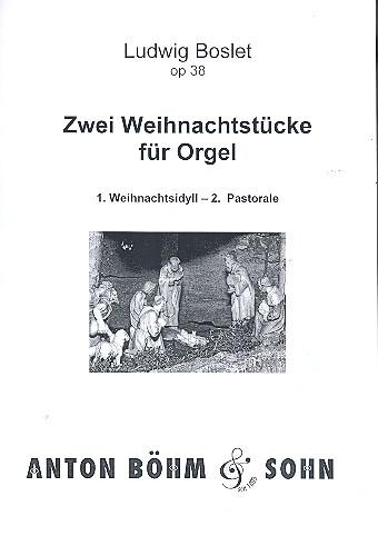 2 Weihnachtsstücke opus.38: für Orgel Neuausgabe 2011