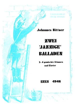 2 jazzige Balladen für gem Chor und Klavier