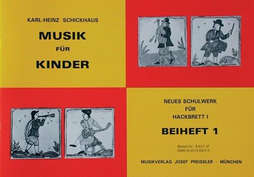 Musik für Kinder: Neues Schulwerk für Hackbrett Band 1 Beiheft 1