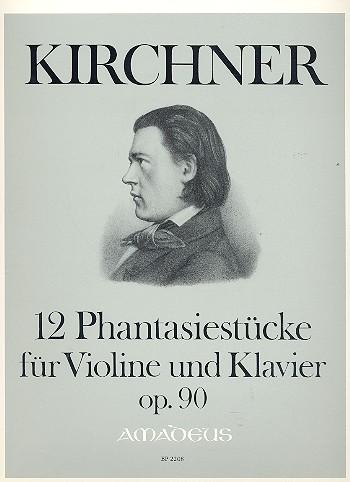 12 Fantasiestücke opus.90: für Violine und Klavier