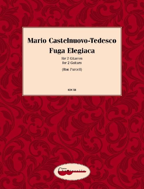 Castelnuovo-Tedesco, Mario - Fuga elegiaca : for 2 guitars