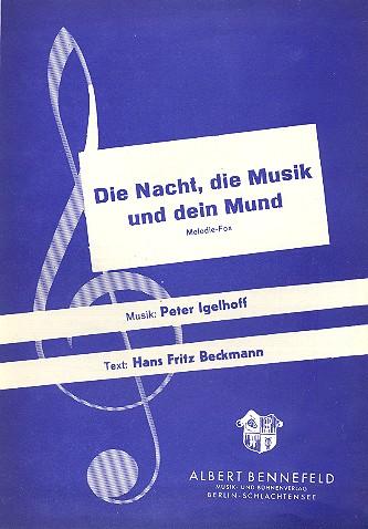 Die Nacht die Musik und dein Mund: Einzelausgabe für Gesang und Klavier