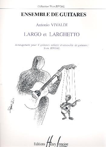 Largo et larghetto: pour 4 guitares solistes et ensemble de guitares