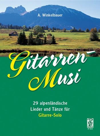 Winkelbauer, Alfred - Gitarrenmusi : 29 Alpenländische