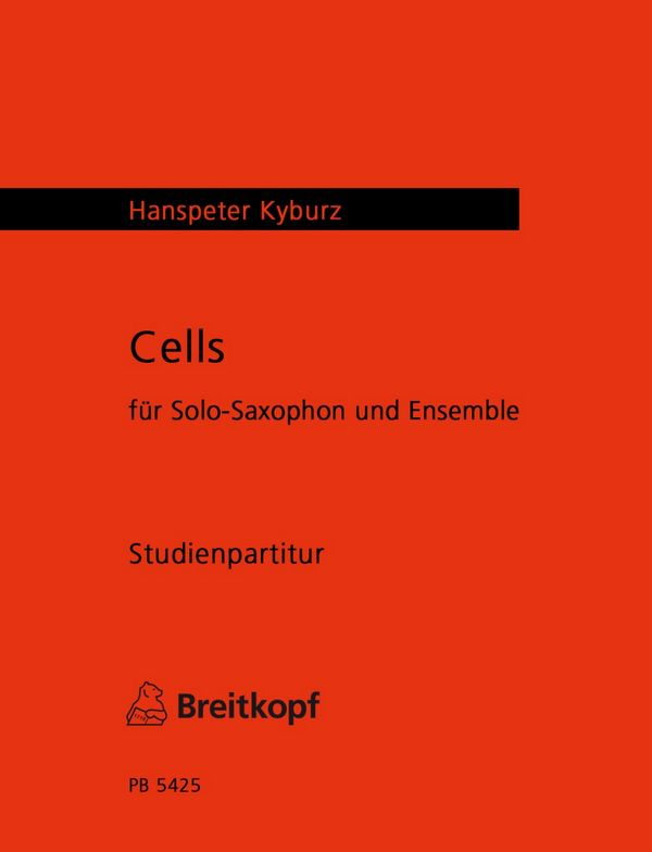 Cells: für Saxophon und Ensemble Studienpartitur