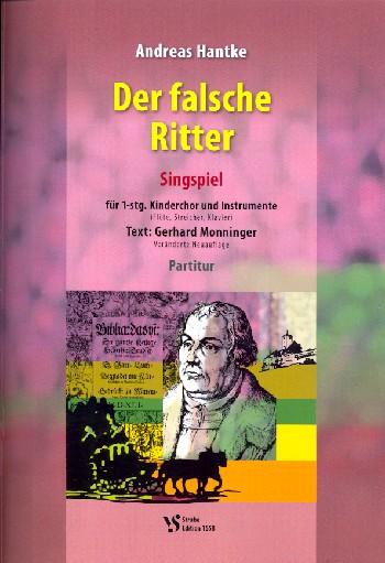 Hantke, Andreas - Der falsche Ritter : Singspiel für