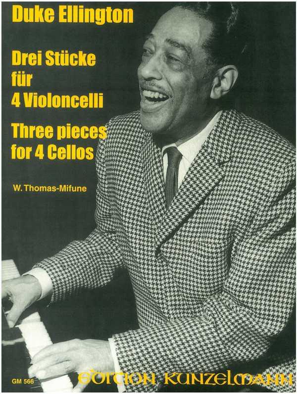 3 Stücke: für 4 Violoncelli Partitur und Stimmen