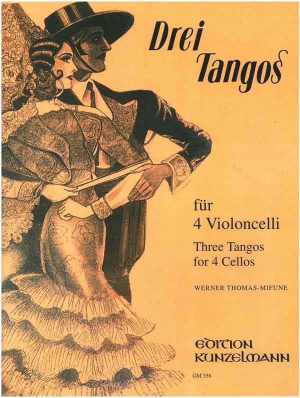 3 Tangos: für 4 Violoncelli Partitur und Stimmen