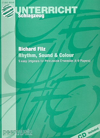 Rhythm Sound and Colour (+CD): 5 easy originals for percussion ensemble (4-9 players)