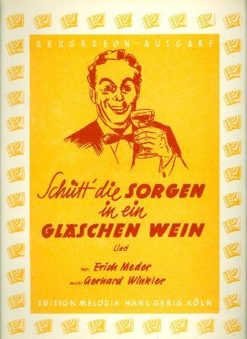 Schütt die Sorgen in ein Gläschen Wein: für Akkordeon (mit Text)