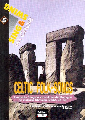 Celtic Folk Songs: für Frauenchor a cappella
