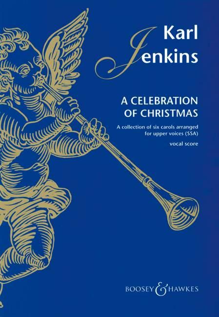 A Celebration of Christmas: für Frauenchor (SSA) und Klavier