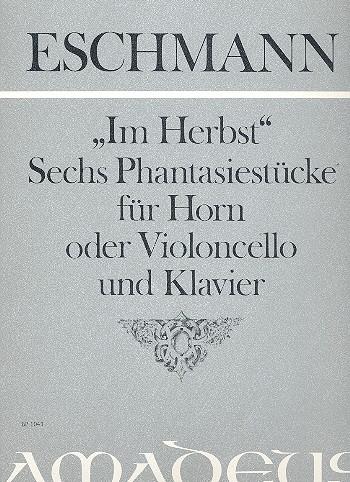 Im Herbst opus.6: 6 Fantasiestücke für Horn (Cello) und Klavier