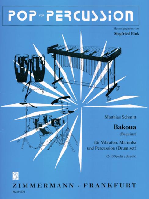 Bakuoa: fuer vibraphon, marimba für Vibraphon, Marimba und Schlagzeug (2-10 Spieler)