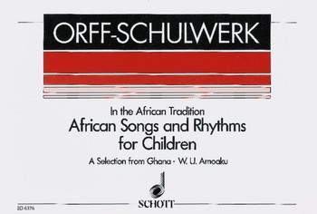 African Songs and Rhythms for Children: a selection from Ghana