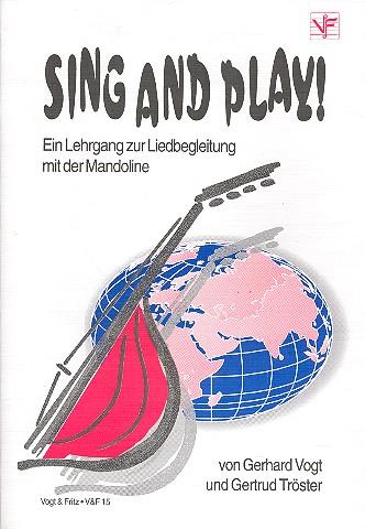 Sing and play: Ein Lehrgang zur Liedbegleitung mit der Mandoline