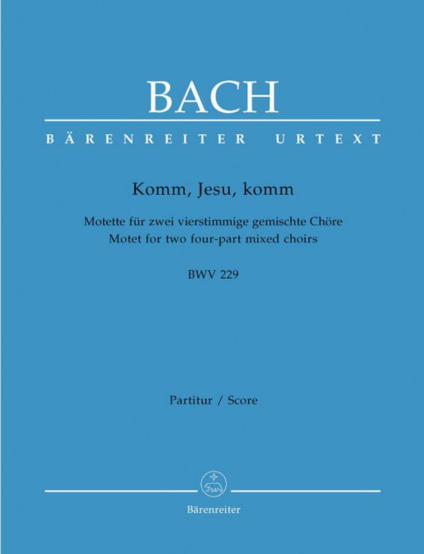 Komm Jesu komm BWV229: Motette für Doppelchor a cappella