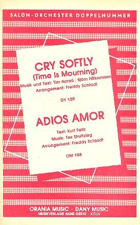 Adios amor und Cry softly: für Salonorchester