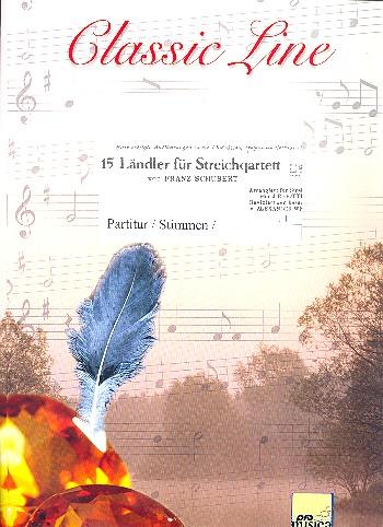15 Ländler: für Streichquartett Partitur und Stimmen