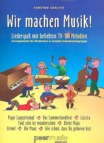 Gerlitz, Carsten - Wir machen Musik : Liederspaß mit
