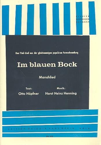Im blauen Bock: Marschlied für Gesang und Klavier